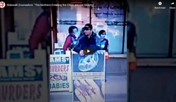 """Sidewalk Counselors: """"The Mothers Entering the Clinic are not Victims"""""""